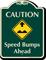 Caution, Speed Bumps Ahead Signature Sign
